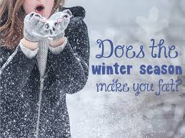 5 Reasons Winter is Making You Gain Weight