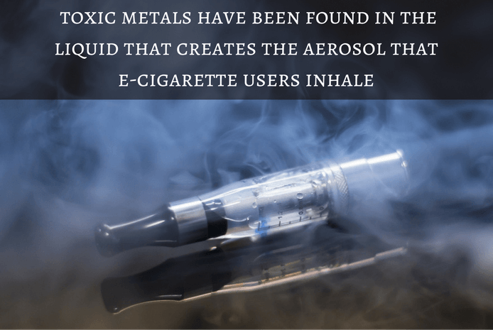 Toxic metals found in e-cigarettes